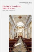 Cover «Die Kunstdenkmäler des Kantons Solothurn IV. Die Stadt Solothurn III, Sakralbauten»