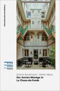 Cover «Der Ancien Manège in La Chaux-de-Fonds»