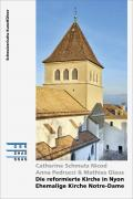 Die reformierte Kirche in Nyon - Ehemalige Kirche Notre-Dame