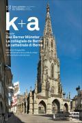 Cover «k+a 2017.2 : Das Berner Münster | La collégiale de Berne | La cattedrale di Berna»