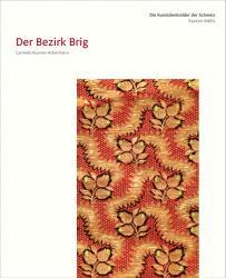 Die Kunstdenkmäler des Kantons Wallis, Band IV. Der Bezirk Brig