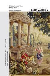 Cover Die Kunstdenkmäler des Kantons Zürich, Neue Ausgabe Band V. Stadt Zürich V