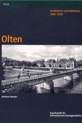Architektur und Städtebau 1850-1920. Olten