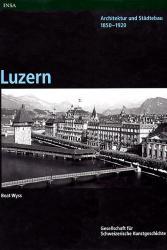 Architektur und Städtebau 1850-1920. Luzern