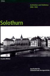 Architektur und Städtebau 1850-1920. Solothurn