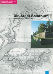 Band 86. Solothurn I. Die Stadt Solothurn I. Mit einer Einleitung zum Kanton Sol