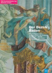 Band 87. Aargau VII. Der Bezirk Baden II.
