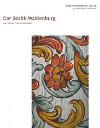 Die Kunstdenkmäler des Kantons Basel-Landschaft IV. Der Bezirk Waldenburg