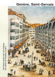 Band 97. Genève II. La ville de Genève II. Genève, Saint-Gervais: du bourg au qu