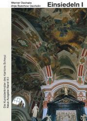 Band 100. Schwyz, Neue Ausgabe III.I. Einsiedeln I. Das Benediktinerkloster Eins