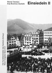 Band 101. Schwyz, Neue Ausgabe III.II. Einsiedeln II. Dorf und Viertel Einsiedel