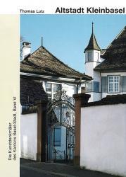 Band 103. Basel-Stadt VI. Die Altstadt von Kleinbasel. Profanbauten