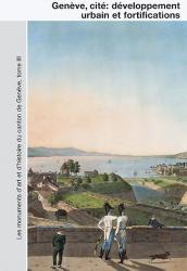 Tome 117: Genève III. Genève, ville forte