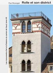 Les monuments d'art et d'histoire du canton de Vaud, tome VII. Rolle et son dist