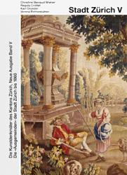 Die Kunstdenkmäler des Kantons Zürich, Neue Ausgabe Band V. Stadt Zürich V