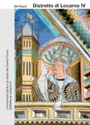 I Monumenti d'arte e di storia del Canton Ticino. Distretto di Locarno IV