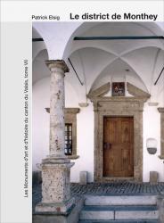 Les monuments d'art et d'histoire du canton du Valais, tome VII. Le district de