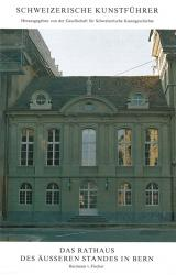 Das Rathaus des Äusseren Standes in Bern