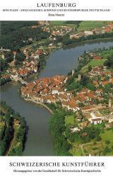 Laufenburg. Eine Stadt – zwei Nationen: Schweiz und Bundesrepublik Deutschland