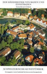Der Bäderbezirk von Baden und Ennetbaden