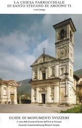 La chiesa parrocchiale di Santo Stefano di Arogno Tl