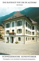 Das Rathaus von Uri in Altdorf