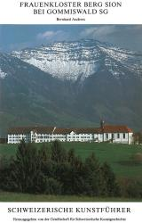 Frauenkloster Berg Sion bei Gommiswald SG