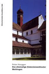 Das ehemalige Zisterzienserkloster Wettingen