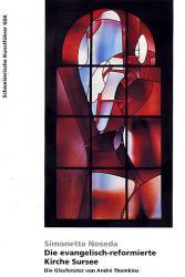 Die evangelisch-reformierte Kirche Sursee. Die Glasfenster von André Thomkins
