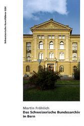 Das Schweizerische Bundesarchiv in Bern