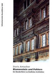 Blumenstein und Pohlern. Ein Wanderführer zu ländlicher Architektur
