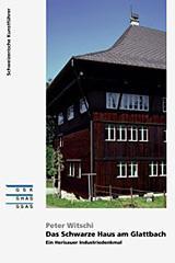 Cover: Das Schwarze Haus am Glattbach. Ein Herisauer Industriedenkmal