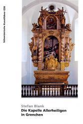 Die Kapelle Allerheiligen in Grenchen