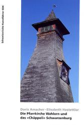 Die Pfarrkirche Wahlern und das «Chäppeli» Schwarzenburg