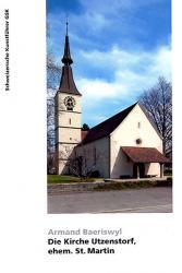 Die Kirche Utzenstorf, ehem. St. Martin