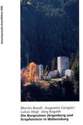 Die Burgruinen Jörgenberg und Kropfenstein in Waltensburg
