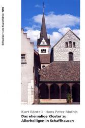 Das ehemalige Kloster zu Allerheiligen in Schaffhausen