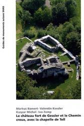 Le château fort de Gessler et le Chemin creux, avec la chapelle de Tell