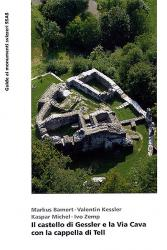 Il castello di Gessler e la Via Cava con la capella di Tell