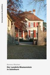 Der Landsitz Blumenstein in Solothurn