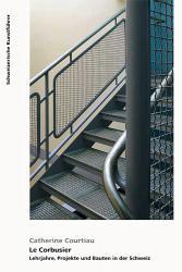 Le Corbusier - Lehrjahre, Projekte und Bauten in der Schweiz