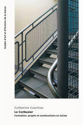 Le Corbusier - Formation, projets et constructions en Suisse