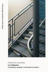 Le Corbusier - Formazione, progetti e costruzioni in Svizzera