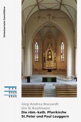 Die röm.-kath. Pfarrkirche St. Peter und Paul Leuggern