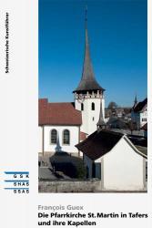 Die Pfarrkirche St. Martin in Tafers und ihre Kapellen