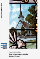 Die Reformierte Kirche Bätterkinden