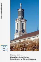 Die reformierte Kirche Neumünster in Zürich-Riesbach