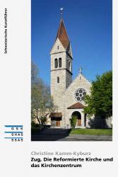 Cover Die Reformierte Kirche Zug und das Kirchenzentrum