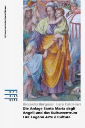 Die Anlage Santa Maria degli Angeli und das Kulturzentrum LAC Lugano Arte e Cult