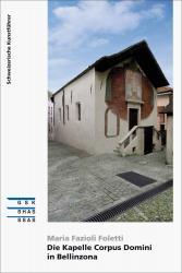 Die Kapelle Corpus Domini in Bellinzona